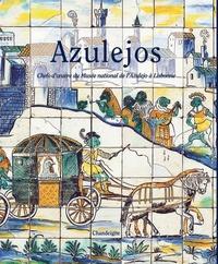 Azulejos- Chefs-d'oeuvre du Musée national de l'Azulejo à Lisbonne - Maria Antónia Pinto de Matos |
