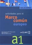 Maria-Antonieta Andion Herrero et Maria Gil Bürmann - Actividades para el Marco comun europeo de referencia para las lenguas - Solucionario A1.