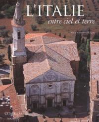 Maria-Antonietta Crippa - L'Italie entre ciel et terre - Un autre regard sur l'art et l'architecture.
