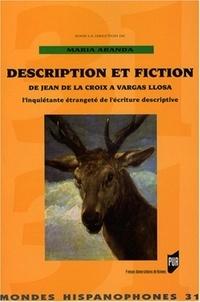 Maria Aranda - Description et fiction de Jean de La Croix à Vargas Llosa - L'inquiétante étrangeté de l'écriture descriptive.