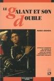Maria Aranda - Le galant et son double - Approche théorique du théâtre de Lope de Vega dans ses figures permanentes et ses structures variables.