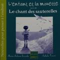 Maria-Aubaine Desroche et Nathalie Trouvé - L'enfant et la mouette suivi de Le chant des sauterelles.
