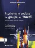 Maria Augustinova et Dominique Oberlé - Psychologie sociale du groupe au travail - Réfléchir, travailler et décider en groupe.