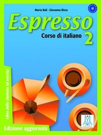 Maria Bali et Giovanna Rizzo - Espresso 2 - Libro dello studente ed esercizi.