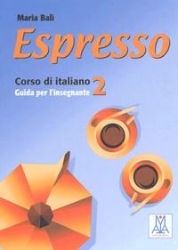Maria Bali - Espresso 2 - Guida per l'insegnante.