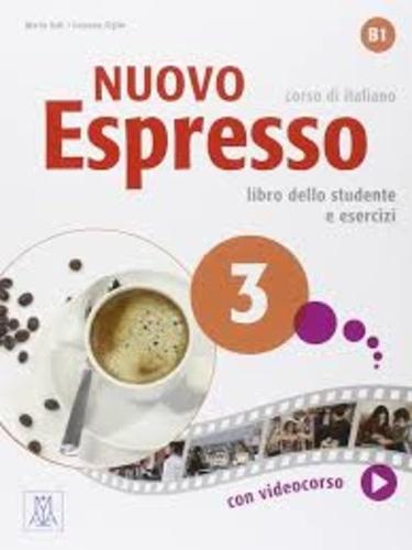 Maria Bali et Luciana Ziglio - Nuovo Espresso 3, corso di italiano - Libro dello studente e esercizi B1. 1 DVD