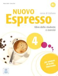 Maria Bali et Irene Dei - Nuovo Espresso 4, corso di italiano - Libro dello studente e esercizi. 1 CD audio
