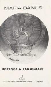 Maria Banus - Horloge à Jaquemart.