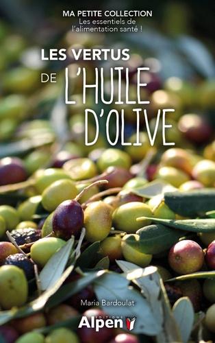 Maria Bardoulat - Les vertus de l'huile d'olive.