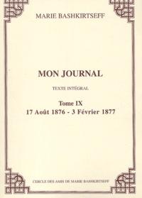 Maria Bashkirtseff - Mon journal - Tome IX, 17 août 1876 - 3 février 1877.