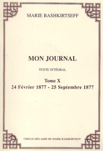 Maria Bashkirtseff - Mon journal. - 10, 24 février 1877 - 25 septembre 1877.