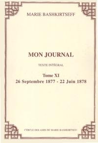 Maria Bashkirtseff - Mon journal - Tome XI, 26 septembre 1877 - 22 juin 1878.