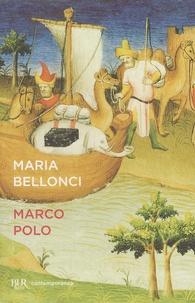 Maria Bellonci - Marco Polo.