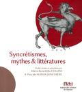 Maria Benedetta Collini et Pascale Auraix-Jonchière - Syncrétismes, mythes & littératures.