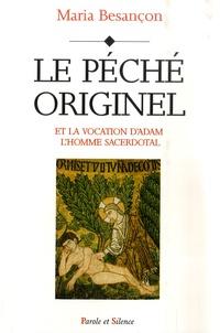 Maria Besançon - Le péché originel - Et la vocation d'Adam l'homme sacerdotal.