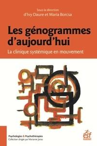 Maria Borcsa et Ivy Daure - Les génogrammes d'aujourd'hui - La clinique systémique en mouvement.