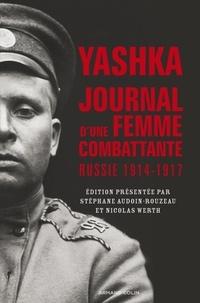 Maria Botchkareva - Yashka, journal d'une femme combattante - Russie 1914-1917.