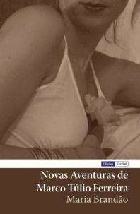 Maria Brandão - Novas Aventuras de Marco Túlio Ferreira.