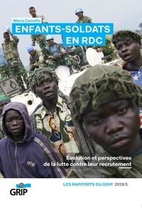 Maria Camello - Enfants-soldats en RDC - Évolution et perspectives de la lutte contre leur recrutement.