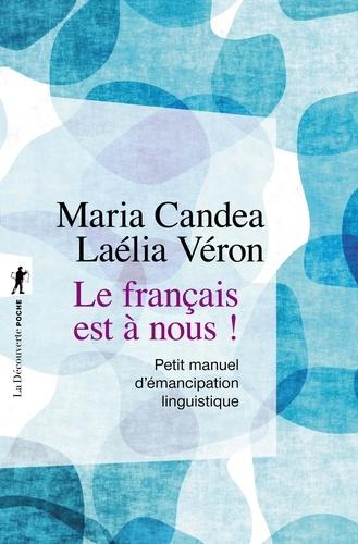 Le français est à nous !. Petit manuel d'émancipation linguistique