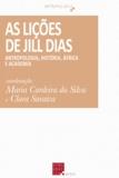 Maria Cardeira Da Silva et Clara Saraiva - As Lições de Jill Dias - Antropologia, História, África e Academia.
