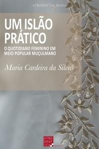 Maria Cardeira Da Silva - Um Islão Prático.