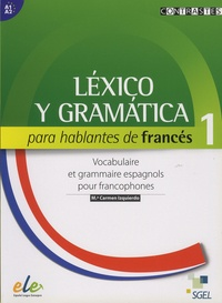 Maria-Carmen Izquierdo - Vocabulaire et grammaire espagnols pour francophones 1.