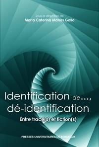 Maria-Caterina Manes Gallo - Identification de... et dé-identification - Entre trace(s) et fiction(s).