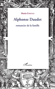 Maria Cerullo - Alphonse Daudet, romancier de la famille.
