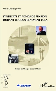 Maria Chaves Jardim - Syndicats et fonds de pension durant le gouvernement Lula.