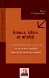 Maria Christodoulou - Amour, islam et mixité - La construction des relations au sein des couples musulman/non-musulman.