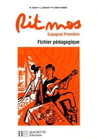 Maria Ciprut et Lucien Ghariani - Ritmos Espagnol 1e - Fichier pédagogique.