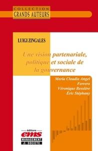 Maria Claudia Angel Ferrero et Véronique Bessière - Luigi Zingales - Une vision partenariale, politique et sociale de la gouvernance.