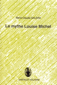 Maria Claudia Galera - Le mythe Louise Michel.