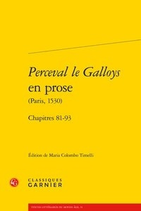 Maria Colombo Timelli - Perceval le Galloys en prose (Paris, 1530) - Chapitres 81-93.