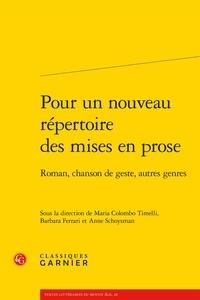 Maria Colombo Timelli et Barbara Ferrari - Pour un nouveau répertoire des mises en prose - Roman, chanson de geste, autres genres.