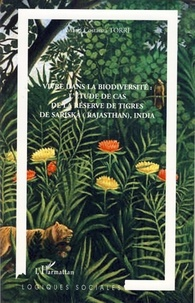 Maria Costanza Torri - Vivre dans la biodiversité : l'étude de cas de la Réserve de tigres de Sariska (Rajasthan), India.