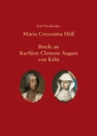 Maria Crescentia Höß - Briefe an Clemens August von Köln.