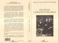 Maria-Cristina Franco Ferraz - Nietzsche, le bouffon des dieux.