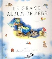 Maria-Cristina Lo Cascio et Sally Ann Wright - Le grand album de bébé.