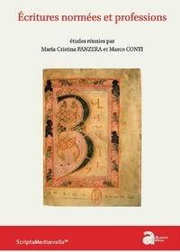 Maria-Cristina Panzera et Marco Conti - Ecritures normées et professions (Moyen Age- XVIe siècle).
