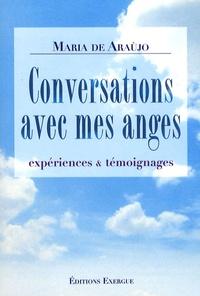 Maria de Araujo - Conversations avec mes anges - Expériences & témoignages.