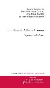Maria de Jesus Cabral et Ana Clara Santos - Lumières d'Albert Camus - Enjeux et relectures.