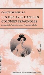 Maria de las Mercedes - Les esclaves dans les colonies espagnoles - Accompagné d'autres textes sur l'esclavage à Cuba.