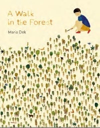 Maria Dek - A walk in the forest.