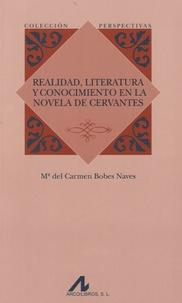 María del Carmen Bobes Naves - Realidad, literatura y conocimiento en la novela de Cervantes.