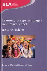 Maria Del Pilar Garcia Mayo - Learning Foreign Languages in Primary School - Research Insights.