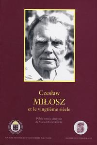 Maria Delaperrière - Czeslaw Milosz et le vingtième siècle.