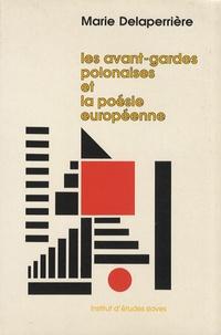 Maria Delaperrière - Les avant-gardes polonaises et la poésie européenne - Etude sur l'imagination poétique.