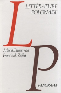 Maria Delaperrière et Franciszek Ziejka - Panorama de la littérature polonaise - Des origines à 1822.